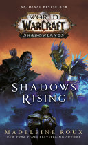 book cover for Shadows Rising (World of Warcraft: Shadowlands) by Madeleine Roux