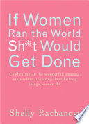 If Women Ran the World, Sh*t Would Get Done