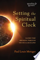 Setting the Spiritual Clock