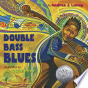 link to Double bass blues in the TCC library catalog