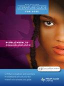 Philip Allan Literature Guide (for GCSE): Purple Hibiscus