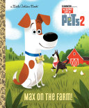 Max on the Farm! (The Secret Life of Pets 2) Book