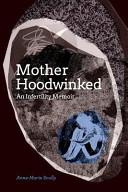Motherhoodwinked