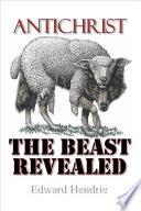 Antichrist  The Beast Revealed