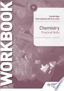 Cambridge International AS and a Level Chemistry Practical Skills Workbook