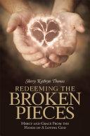 Redeeming the Broken Pieces