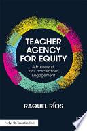 Teacher Agency for Equity
