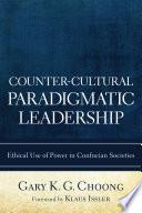 Counter Cultural Paradigmatic Leadership