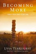 Becoming More Than a Good Bible Study Girl Pdf/ePub eBook
