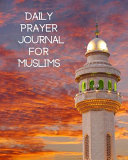 Daily Prayer Journal for Muslims
