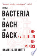 """""""From Bacteria to Bach and Back: The Evolution of Minds"""" by Daniel C. Dennett"""