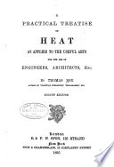 A Practical Treatise on Heat as Applied to the Useful Arts