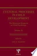 Cultural Processes in Child Development