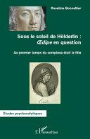 Pdf Sous le soleil de Hölderlin : Oedipe en question Telecharger