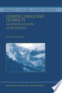 Climatic Change and Its Impacts  : An Overview Focusing on Switzerland