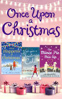 Once Upon A Christmas: Wish Upon a Christmas Cake / What Happens at Christmas... / The Mince Pie Mix-Up [Pdf/ePub] eBook