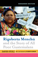 Rigoberta Menchu and the Story of All Poor Guatemalans Book PDF