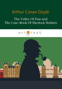 The Valley Of Fear and The Case Book Of Sherlock Holmes