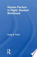 Human Factors in Flight  Student Workbook