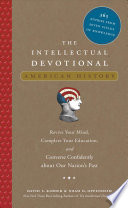 """""""The Intellectual Devotional: American History: Revive Your Mind, Complete Your Education, and Converse Confidently about Our Nation's Past"""" by David S. Kidder, Noah D. Oppenheim"""