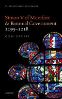 Simon V of Montfort and Baronial Government  1195 1218
