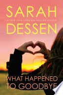 What Happened to Goodbye Sarah Dessen Cover