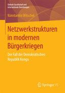 Netzwerkstrukturen in modernen Bürgerkriegen: Der Fall der ...
