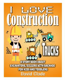 I Love Construction Trucks Book PDF