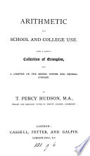 Arithmetic for school and college use  With a chapter on the metric system Book PDF