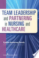 Team Leadership And Partnering In Nursing And Health Care Book PDF