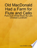 Old MacDonald Had a Farm for Flute and Cello   Pure Duet Sheet Music By Lars Christian Lundholm