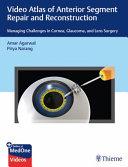 Video Atlas of Anterior Segment Repair and Reconstruction Book