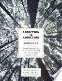 Addiction Is Addiction Workbook