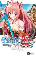 Redefining the META at VRMMO Academy Vol  3  light novel