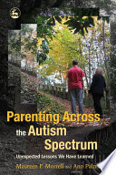 """""""Parenting Across the Autism Spectrum: Unexpected Lessons We Have Learned"""" by Maureen Morrell, Ann Palmer"""