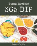 365 Yummy Dip Recipes