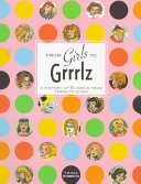 From girls to grrrlz: a history of [women's] comics from teens to zines