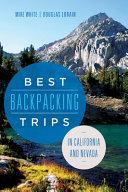 Best Backpacking Trips in California and Nevada [Pdf/ePub] eBook