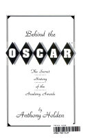 Behind the Oscar   the Secret History of the Academy Awards