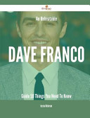 An Unbeatable Dave Franco Guide   59 Things You Need to Know Book PDF