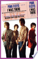 Pink Floyd: I Was There