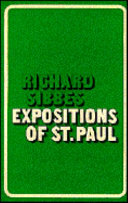 Works of Richard Sibbes  Expositions and treatises from portions of several of the Epistles of St  Paul