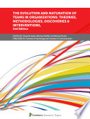 The Evolution and Maturation of Teams in Organizations  Theories  Methodologies  Discoveries   Interventions  2nd Edition Book