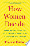 """How Women Decide"" by Therese Huston"