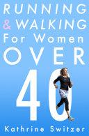 Running   Walking For Women Over 40
