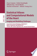 Statistical Atlases and Computational Models of the Heart: Imaging and Modelling Challenges