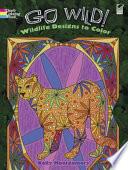 Go Wild  Wildlife Designs to Color Book