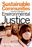 Sustainable Communities And The Challenge Of Environmental Justice PDF