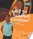 Why Do Shadows Lengthen?