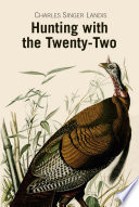 Hunting with the Twenty Two